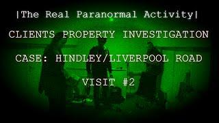 The Real Paranormal Activity| Paranormal Investigation/CASE: HINDLEY LIVERPOOL ROAD|VISIT#2)