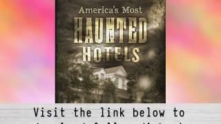 Audiobook: America's Most Haunted Hotels: Checking In with Uninvited Guests