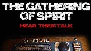 """The GATHERING OF SPIRIT"" - Late Night GeoBox Spirit Box. Hear them."