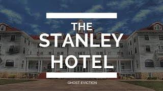 The Stanley Hotel: Ghost Eviction