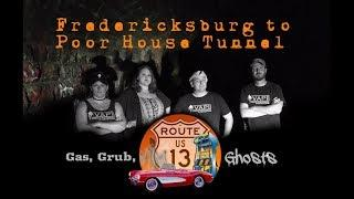 Fredericksburg to Poor House Tunnel - Gas, Grub, and Ghosts