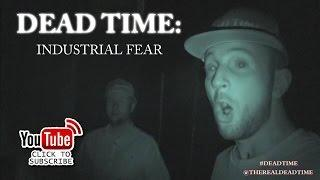 DEAD TIME: Industrial Fear (Paranormal Documentary) FEAR FACTORY UTAH