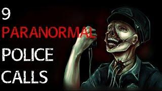 9 TRUE SCARY Stories Of Police Being Called For PARANORMAL Reasons   Scary Paranormal 911 Calls