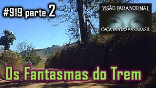 Fantasmas do Acidente de Trem - Caça Fantasmas Brasil - #919 parte2