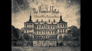 The Haunted Estate - Waverly Hills Sanatorium - Ghost Stories