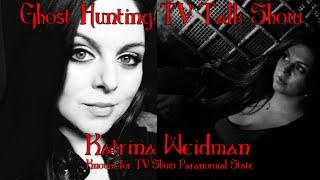 Halloween Special - Ghost Hunting TV Talk Show #24 LIVE - With Paranormal States Katrina Weidman