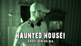 Ghost Hunting Video!│ New Haunted House Footage! │ Ghost Rewind #5