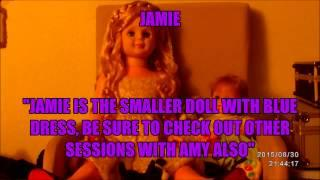 Haunted Doll Collection : Amy & Jamie Feeling At Home !