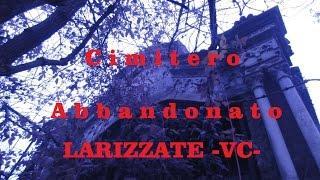 Cimitero abbandonato Larizzate Vercelli