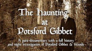 THE HAUNTING AT POTSFORD GIBBET - A TALE OF MURDER,  & A GHOST