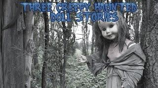 3 True Scary Paranormal Doll Stories