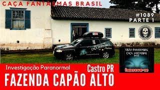 Investigação Paranormal FAZENDA CAPÃO ALTO - Caça Fantasmas Brasil #1089 Parte 1