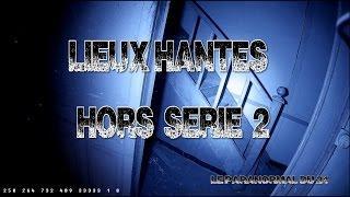 Lieux hantés - Hors série 2