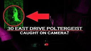 30 East Drive POLTERGEIST | Caught On Camera? | Best EVIDENCE To Date?