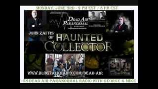 "John Zaffis SyFy's ""Haunted Collector"" on Dead Air Paranormal Radio Show"