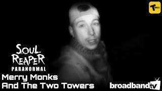 Merry Monks And The Two Towers | Soul Reaper Paranormal