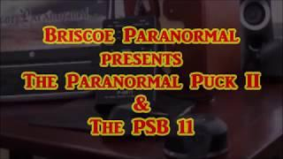 Paranormal Puck II with a PSB11