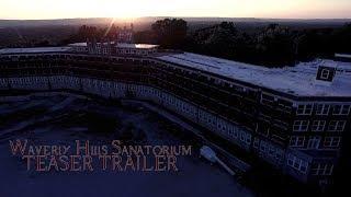 WAVERLY HILLS SANATORIUM TEASER TRAILER!!!