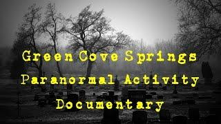 Green Cove Springs | Paranormal Activity  Documentary