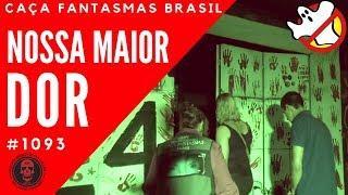 Nossa Maior Dor - Caça Fantasmas Brasil #1093