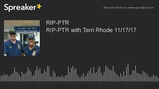 RIP-PTR with Terri Rhode 11/17/17