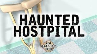 Haunted Hospital | Ghost Stories, Paranormal, Supernatural, Hauntings, Horror