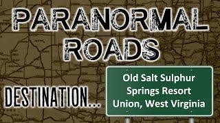 Paranormal Roads: Old Salt Sulphur Springs Resort