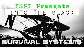 TSPI Presents: Into the Black-Survival Systems