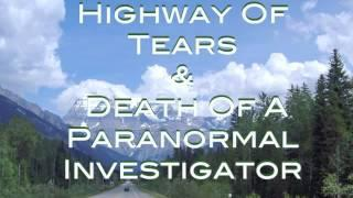 Highway Of Tears - Death Of A Paranormal Investigator - THE HAUNTED ESTATE PODCAST