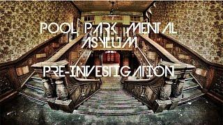 Pool Park Mental Asylum (Pre-Investigation, Ruthin, North Wales)