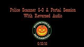 Spirit Communication Using Police Scanner 5-0 App & the Portal with Reversed Speech Effect