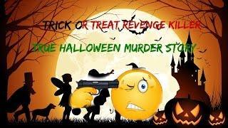 Trick or Treat Revenge Killer (TRUE HALLOWEEN MURDER STORY)