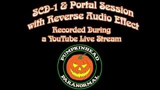 SCD-1 Spirit Box & Portal Session with Reverse Effect - During a YouTube Live Stream