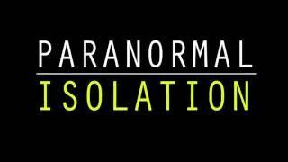 Paranormal Isolation SNEAK PEEK!