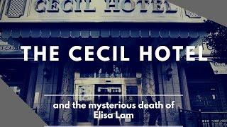 Cecil Hotel's Haunting History and the death of Elisa Lam