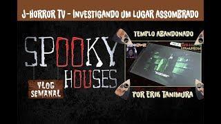 Análise Espiritual - J-HorrorTV - Investigando um lugar assombrado