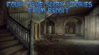 4 True Scary Stories From Reddit (Vol. 9)
