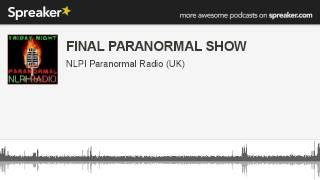 FINAL PARANORMAL SHOW (made with Spreaker)