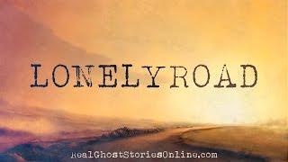 Lonely Road | Ghost Stories, Paranormal, Supernatural, Hauntings, Horror