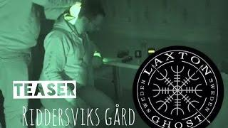 L.T.G.S Haunted Mansion Ghosthunt Teaser Riddersviks Gård LaxTon Ghost Sweden Spökjägare