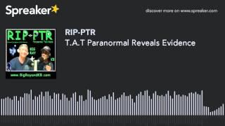 T.A.T Paranormal Reveals Evidence (part 4 of 9)