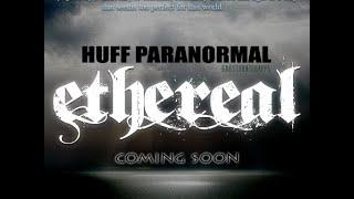 Crossing Over Spirit Attempt with Validation. Ethereal App. Huff Paranormal  - Teaser