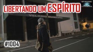 Libertando um Espírito - CAÇA FANTASMAS BRASIL - #1004