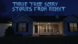 3 True Scary Stories From Reddit (Vol. 2)