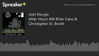 After Hours AM Brian Cano & Christopher St. Booth (made with Spreaker)