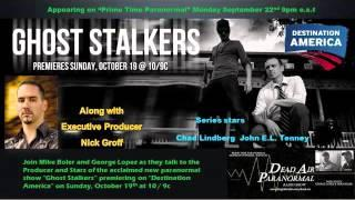 Ghost Stalkers Cast with Producer Nick Groff LIVE on Dead Air Paranormal Radio