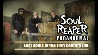 Soul Reaper Paranormal | Lost Souls of the 14th Century Inn