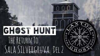 Paranormal Investigation of Return to Sala Silvergruva part 2. LaxTon Ghost Sweden Spökjägare