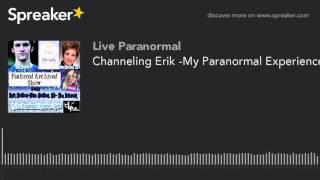 Channeling Erik -My Paranormal Experience