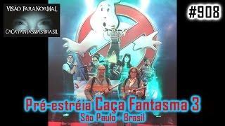 Pré estréia Caça fantasmas 3 São Paulo Brasil - Caça Fantasmas Brasil - # 908